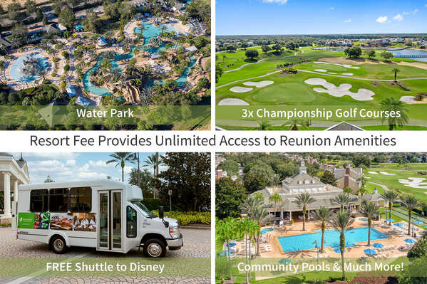 Enjoy unlimited access to many on-site amenities with your included Reunion Resort Membership