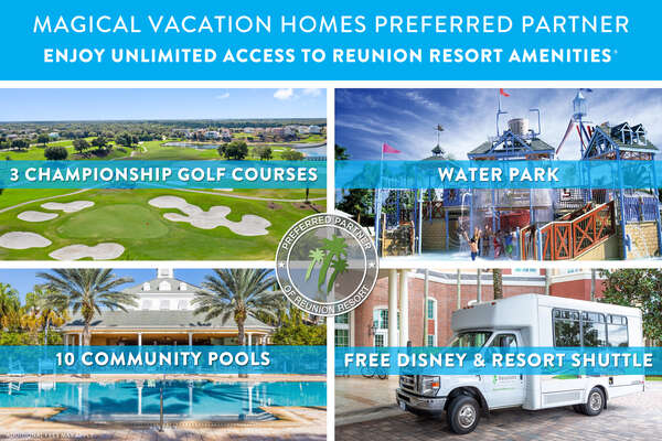 Enjoy unlimited access to many on-site amenities with your included Reunion® Resort Membership